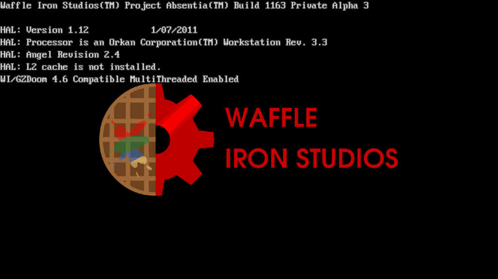 Boot Screen for Project Absentia  it reads out:  Waffle Iron Studios Project Absentia Build 1163 Private Alpha 3  HAL: Version 1.12 1/07/2011 HAL: Processor is an Orkan Corporation Workstation Rev. 3.3 HAL: Angel Revision 2.4 HAL: L2 cache is not installed. WI/GZDoom 4.6 Compatible Multithreaded Enabled  It has the Waffle Iron Studios in the background.